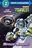 img - for Space Shark! (Teenage Mutant Ninja Turtles) (Step into Reading) book / textbook / text book
