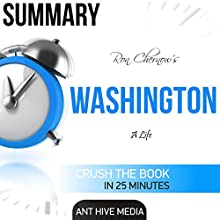 Summary of Ron Chernow's Washington: A Life Audiobook by  Ant Hive Media Narrated by  Michael Piotrasch