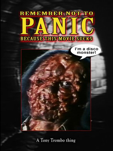 Tony Trombo'S: Remember Not To Panic Because This Movie Sucks!