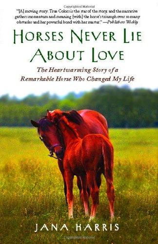 Horses Never Lie About Love: The Heartwarming Story Of A Remarkable Horse Who Changed My Life front-903745