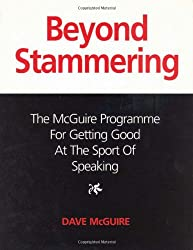 Beyond Stammering- The McGuire Programme for Getting Good at the Sport of Speaking