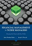 Financial Management for Nurse Managers: Merging the Heart With the Dollar (Dunham-Taylor, Financial Management for Nurse Managers)