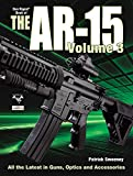 P. Sweeney The Gun Digest Book of the A.R.-15 Volume 3