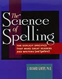 Science of Spelling: The Explicit Specifics That Make Great Readers and Writers (and Spellers!)