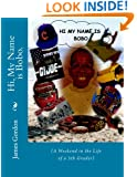 Hi, My Name is Bobo.: (A Weekend in the Life of a 5th Grader) (Step into the World of Bobo Book 1)
