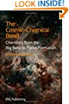The Cosmic-Chemical Bond: Chemistry f...