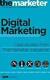 Digital Marketing (Case studies from The Marketer magazine)