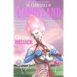 The Cannibals of Candyland ~ Carlton Mellick III