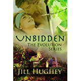Unbidden (The Evolution Series Book 1) ~ Jill Hughey