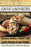 Weight Loss Recipes: 20 Fit & Slim Low Fat Lunch Recipes – Healthy Lunch Recipes To Help You Lose Weight!
