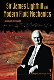 img - for Sir James Lighthill And Modern Fluid Mechanics book / textbook / text book