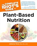 The Complete Idiots Guide to Plant-Based Nutrition