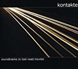 Soundtracks to Lost Road Movies by Kontakte (2008-10-30)