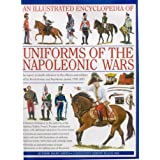 "An  Illustrated Encyclopedia: Uniforms of the Napoleonic Wars: An Expert, In-Depth Reference to the Officers and Soldiers of the Revolutionary and ... with Additional Material on the Minor Forcesvon ""Digby Smith"""