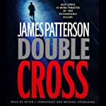 Double Cross (       UNABRIDGED) by James Patterson Narrated by Peter J. Fernandez, Michael Stuhlbarg