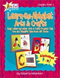 img - for Joyful Learning: Learn-the-alphabet Arts & Crafts by Willenken, Roberta (December 1, 2001) Paperback Tch book / textbook / text book