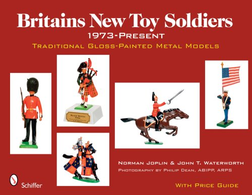 Britains New Toy Soldiers, 1973 to the Present: Traditional Gloss-painted Metal Models