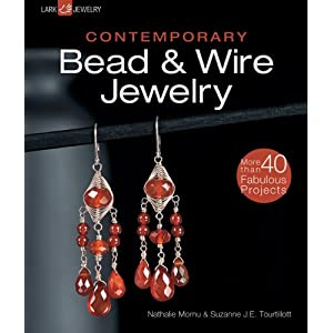 Contemporary Bead &amp; Wire Jewelry (Lark Jewelry Books)