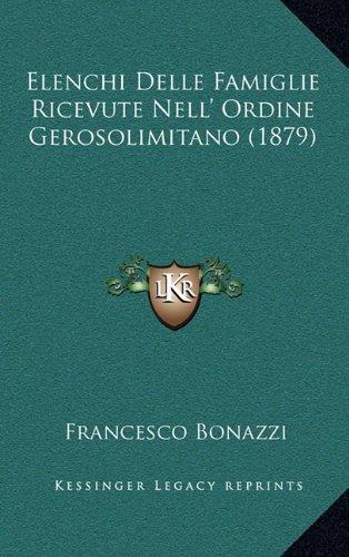 Elenchi Delle Famiglie Ricevute Nell' Ordine Gerosolimitano (1879)