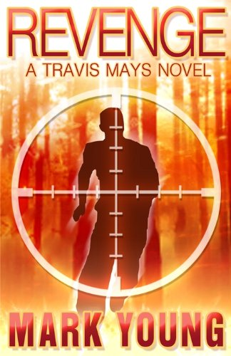 Revenge (A Travis Mays Novel) [Kindle Edition] by Mark Young