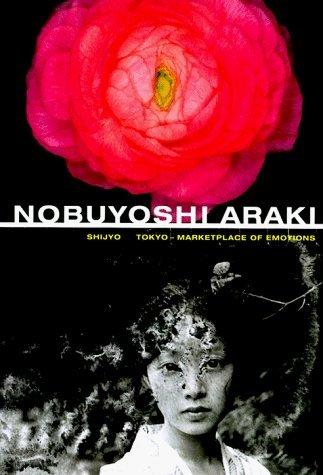 Nobuyoshi Araki: Shijyo Tokyo - Marketplace of Emotions by Zdenek Felix (1998-09-01)