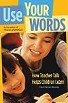 Use Your Words: How Teacher Talk Help...