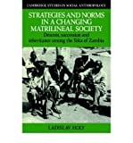 img - for Strategies and Norms in a Changing Matrilineal Society : Descent, Succession and Inheritance Among the Toka of Zambia(Hardback) - 2004 Edition book / textbook / text book