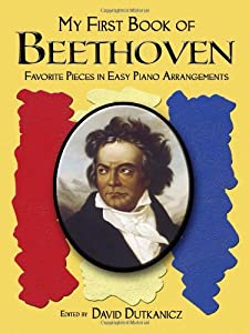 My First Book Of Beethoven Favorite Pieces In Easy Piano Arrangements Dover Classical Music For Keyboard by Dover Publications