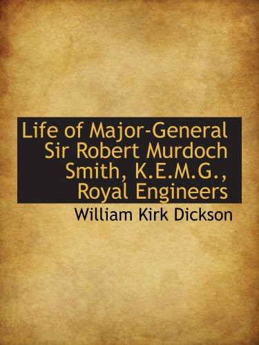 Life of Major-General Sir Robert Murdoch Smith, K.E.M.G., Royal Engineers