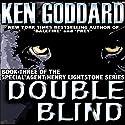 Double Blind: Henry Lightstone, Book 3 Audiobook by Ken Goddard Narrated by Joel Pierson
