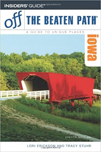 Iowa Off the Beaten Path, 8th (Off the Beaten Path Series)