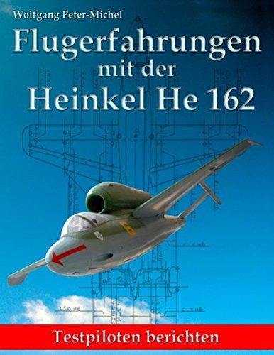 Flugerfahrungen mit der Heinkel He 162  [Peter-Michel, Wolfgang] (Tapa Blanda)