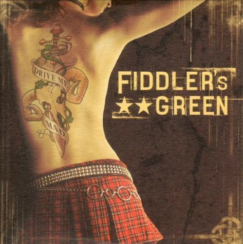 Drive Me Mad by Fiddler's Green (2007-02-01)