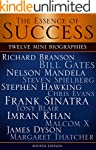 The Essence of Success: 12 Mini Biogr...