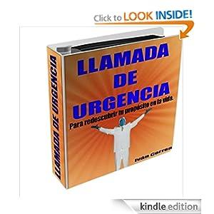 Llamada de urgencia.Para redescubrir tu propósito de vida. (Spanish Edition)