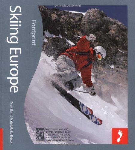 Skiing Europe: Tread Your Own Path (Footprint Handbooks)