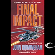 Final Impact: Axis of Time, Book 3 | [John Birmingham]