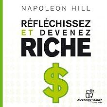 Réfléchissez et devenez riche | Livre audio Auteur(s) : Napoléon Hill Narrateur(s) : Jean Leclerc, Sophie Stanké