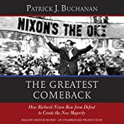 The Greatest Comeback: How Richard Nixon Rose from Defeat to Create the New Majority | [Patrick J. Buchanan]