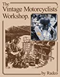 The Vintage Motorcyclists' Workshop (Re-issue) (Foulis Motorcycling Book)