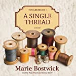 A Single Thread: The Cobbled Court Series, Book 1 (       UNABRIDGED) by Marie Bostwick Narrated by Pam Ward, Lorna Raver
