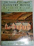 img - for The Tudor and Jacobean Country House: A Building History by Malcolm Airs (1998-01-01) book / textbook / text book