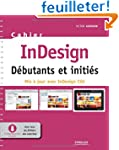 InDesign : D�butants et initi�s - Mis...