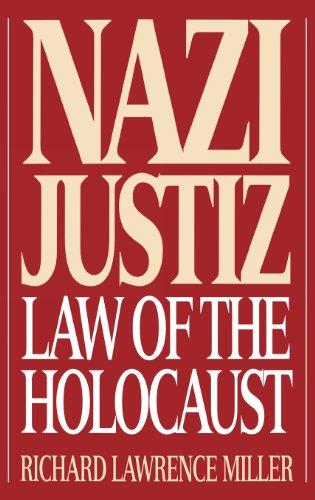 Nazi Justiz: Law Of The Holocaust