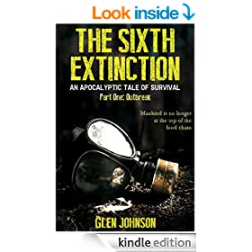 The Sixth Extinction: An Apocalyptic Tale of Survival. (Part One: Outbreak. Book 1)