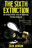 img - for The Sixth Extinction: An Apocalyptic Tale of Survival. (Part One: Outbreak.) book / textbook / text book