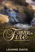 RIVER ON FIRE (RIVER'S END, #5) (RIVER'S END SERIES)