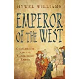 Emperor of the West: Charlemagne and the Carolingian Empireby Hywel Williams