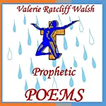Prophetic Poems | Valerie Ratcliff Walsh