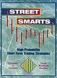 Street Smarts: High Probability Short-Term Trading Strategies